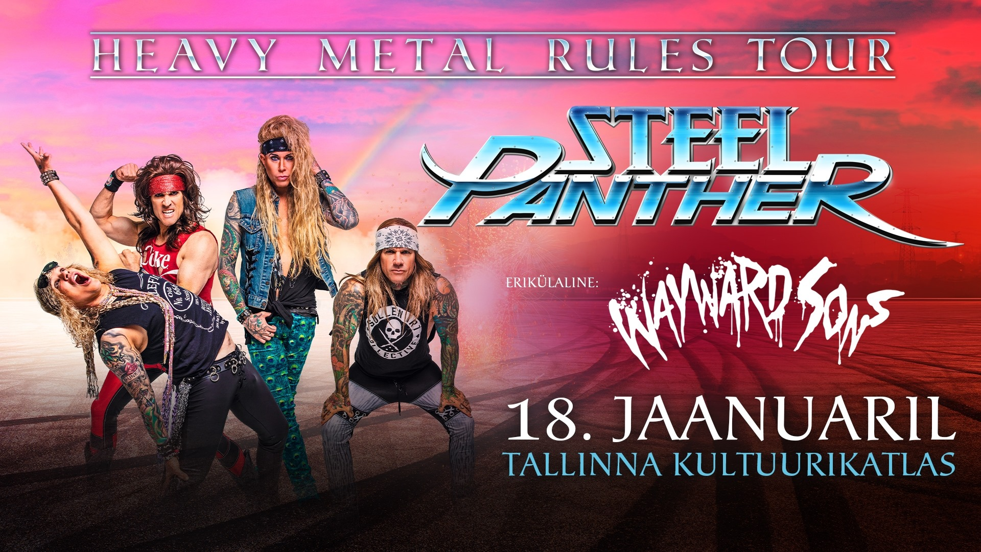 "9761STEEL PANTHERI (USA) ""Heavy Metal Rules Tour"" ja WAYWARD SONS (UK)"